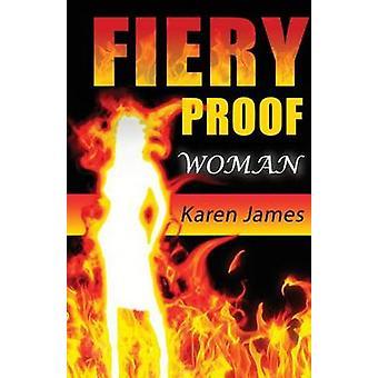 Fiery Proof Woman by James & Karen A.