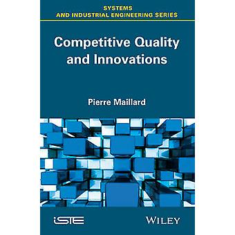 Competitive Quality and Innovation by Maillard & Pierre