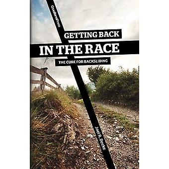 Getting Back in the Race The Cure for Backsliding by Beeke & Joel R.