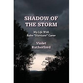 Shadow Of The Storm My Life With Rubin Hurricane Carter by Rutherford & Violet