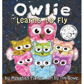 Owlie Learns to Fly by Fisher & Meaghan