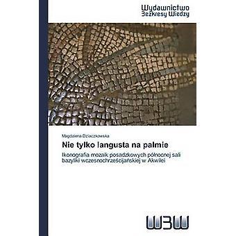 Nie tylko langusta na palmie by Dziaczkowska Magdalena