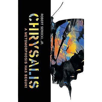 Chrysalis a Metamorphosis Has Begun by Serocki & Robert