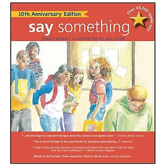Say Something  10th Anniversary Edition by Peggy Moss & Illustrated by Lea Lyon