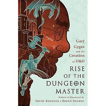 Rise of the Dungeon Master Illustrated Edition by David Kushner