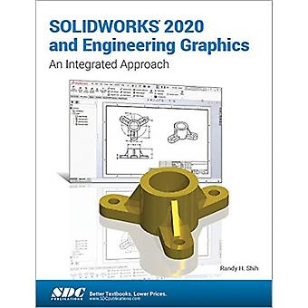 SOLIDWORKS 2020 and Engineering Graphics by Randy Shih