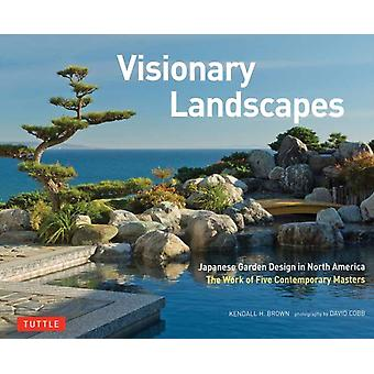 Visionary Landscapes by Kendall H Brown