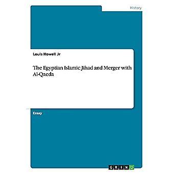 The Egyptian Islamic Jihad and Merger with Al-Qaeda by Louis Howell J