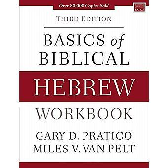 Basics of Biblical Hebrew Workbook - Third Edition by Gary D. Pratico