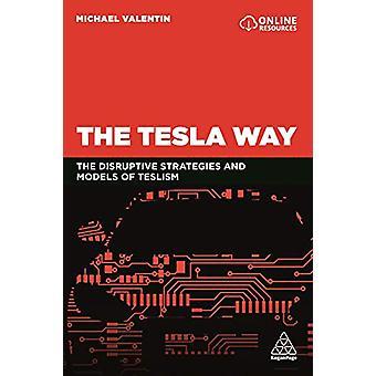 The Tesla Way - Les stratégies perturbatrices et les modèles de Teslisme par Mic