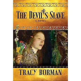 The Devil's Slave by Tracy Borman - 9780802129451 Book