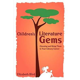 Children's Literature Gems - Choosing and Using Them in Your Library C