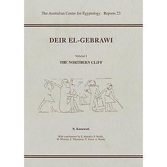 Deir El-Gebrawi - v. 1 - Northern Cliff by Naguib Kanawati - 9780856688