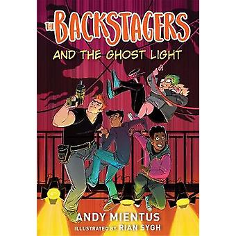 The Backstagers and the Ghost Light (Backstagers #1) by Andy Mientus