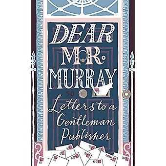 Dear Mr Murray - Letters to a Gentleman Publisher by David McClay - 97