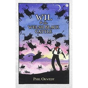 Wil and the Welsh Black Cattle by Phil Okwedy - 9781785622342 Book