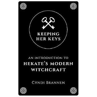 Keeping Her Keys - En introduktion till Hekate's Modern Witchcraft av Cy