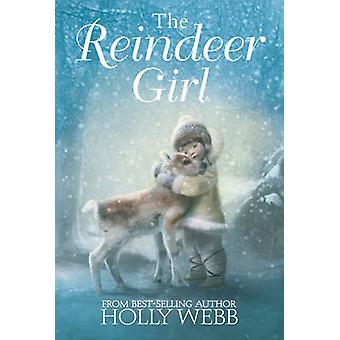 The Reindeer Girl by Holly Webb - 9781847154460 Book