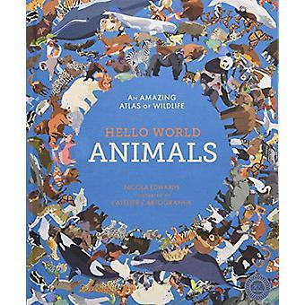 Hello World - Animals by Nicola Edwards - 9781848577121 Book