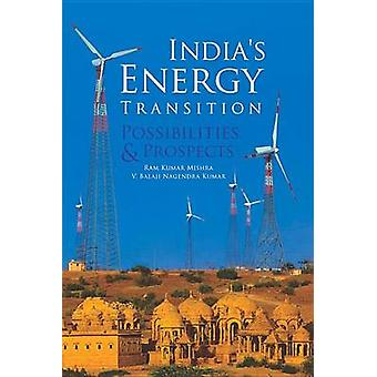India's Energy Transition - Possibilities and Prospects by Ram Kumar M