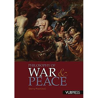 Philosophy of War and Peace by Danny Praet - 9789057185854 Book