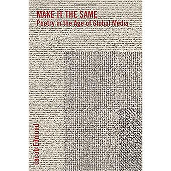 Make It the Same - Poetry in the Age of Global Media by Jacob Edmond -
