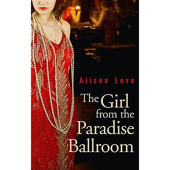 The Girl from the Paradise Ballroom by Alison Love - 9780704373785 Bo