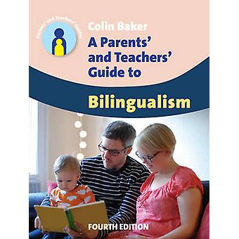 A Parents' and Teachers' Guide to Bilingualism by Colin Baker - 97817