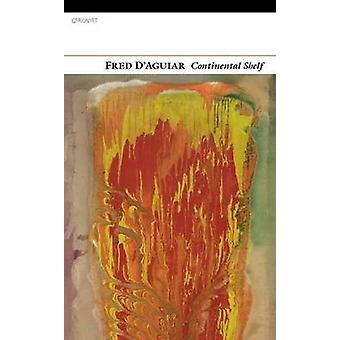 Continental Shelf by Fred D'Aguiar - 9781847770431 Book