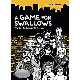 A Game For Swallows by Abirached Zeina