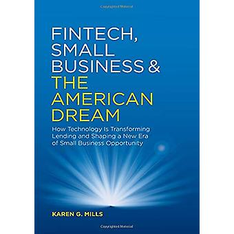 Fintech - Small Business & the American Dream - How Technology Is