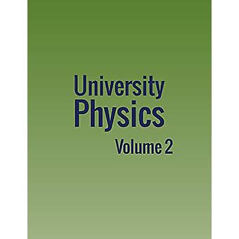 University Physics - Volume 2 by William Moebs - 9781680920420 Book