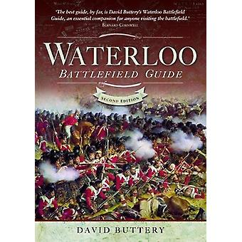 Waterloo Battlefield Guide - Second Edition by David Buttery - 9781526