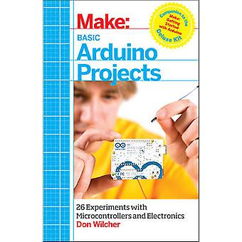 Basic Arduino Projects by Wilcher & Don