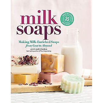 Savons au lait - 35 recettes nourrissantes pour la peau pour la fabrication de savons enrichis de lait
