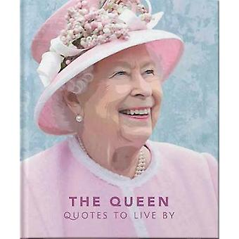 The Queen - Quotes to live by by Orange Hippo! - 9781911610472 Book