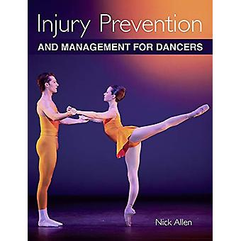 Injury Prevention and Management for Dancers by Nick Allen - 97817850