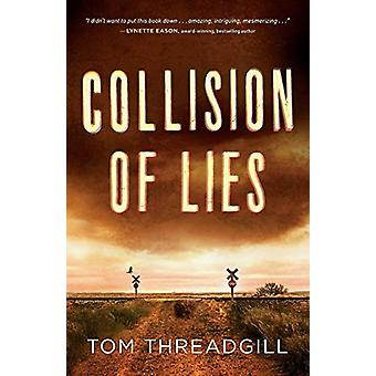 Collision of Lies by Tom Threadgill - 9780800736507 Book