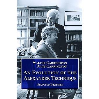 An Evolution of the Alexander Technique by Carrington & Walter