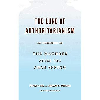 The Lure of Authoritarianism: The Maghreb after the Arab Spring (Indiana Series in Middle East Studies)