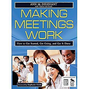 Vergaderingen laten werken: hoe aan de slag te gaan, aan de slag te gaan en het gedaan te krijgen