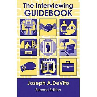 The Interviewing Guidebook: Essentials of Human Communication