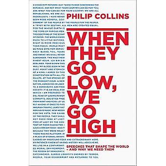 Kun he menevät matalaan, menemme korkeita puheita, jotka muokkaavat maailmaa ja miksi me tarvitsemme niitä Philip Collins