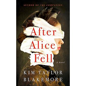 After Alice Fell di Kim Taylor Blakemore
