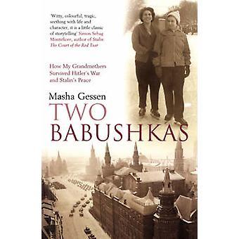Two Babushkas by Masha Gessen