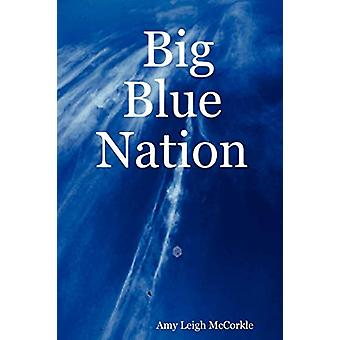 Amy Leigh McCorklen Big Blue Nation - 9780615151298 Kirja
