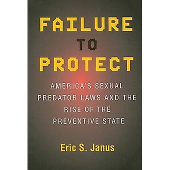 فشل في حماية -- أمريكا و apos قوانين المفترس الجنسي وصعود