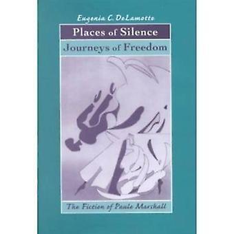 Hiljaisuuden paikat - Vapauden matkat - Paule Marshalin fiktio