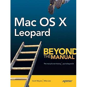 Mac OS X Leopard - Beyond the Manual by Mike Lee - 9781590598375 Book