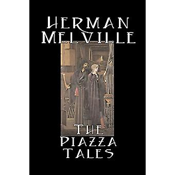 The Piazza Tales by Herman Melville - Fiction - Classics - Literary b
